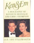 Ken & Em - A Biography of Kenneth Brannagh and Emma Thompson