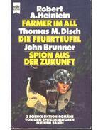Farmer im All; Die Feuerteufel; Spion aus der Zukunft