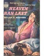 Heaven Ran Last