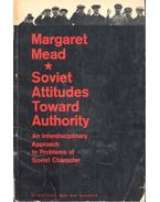 Soviet Attitudes Toward Authority - An Interdisciplinary Approach To Problems of Soviet Character