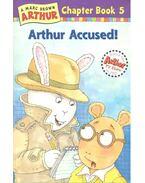 Arthur accused!