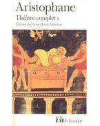 Theatre complet I. - Les acharniens, Les cavaliers, Les nuées, Les guepes, La paix