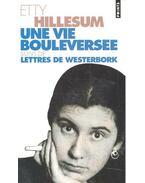 Une vie bouleversee - Journal 1941-1943; Lettres de Westerbork