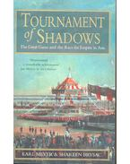 Tournament of Shadows - The Great Game and the Race for Empire in Asia - MEYER, KARL - BRYSAC, SHAREEN