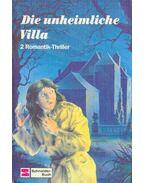 Die unheimliche Villa - 2 Romantik-Thriller
