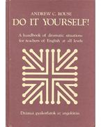 Di It Yourself! - A handbook of dramatic situations for teachers of English at all levels