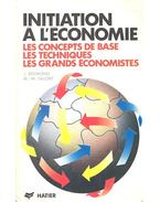 Initiation à l'économie - les concepts de base, les techniques, les grands économistes