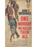 One Monday We Killed Them All