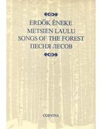 Erdők éneke - Metsien Laulu - Songs of the Forest - Песня лесов