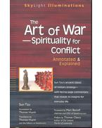 The Art of War - Spirituality for Conflict - Annotated & Explained