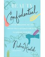 Beauty Confidential - The No Preaching, No Lies, Advice-You-Will-Actually-Use Guide To Looking Your Best