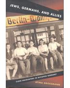 Jews, Germans, and Allies - Close Encounters in Occupied Germany