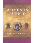 Women in Purple - Rulers of Medieval Byzantium