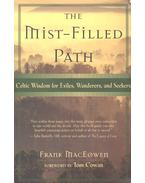 The Mist-Filled Path - Celtic Wisdom for Exiles, Wanderers, and Seekers