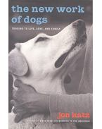 The New Work of Dogs - Tending to Life, Love, and Family