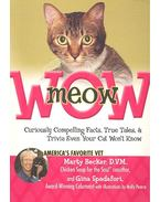 Meowwow! - Curiously Compelling Facts, True Tales, & Trivia Even Your Cat Won't Know