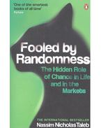 Fooled by Randomness - The Hidden Role of Chance in Life and in the Markets