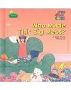 Who Made This Big Mess? A Book About Tidying Up