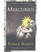 Mercurius or, The Marriage of Heaven and Earth