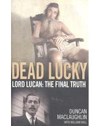 Dead Lucky - Lord Lucan: The Final Truth