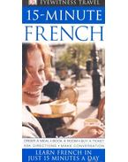 15-Minute French - Learn French in Just 15 Minutes a Day