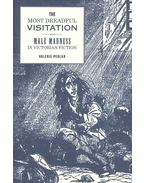 The Most Dreadful Visitation - Male Madness in Victorian Fiction