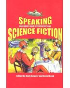 Speaking Science Fiction - Dialogues and Interpretations