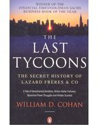 The Last Tycoons - The Secret History of Lazard Freres & Co