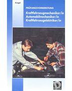 Prüfungsvorbereitung Kraftfahrzeugmechaniker / in Automobilmechaniker / in Kraftfahrzeugelektriker / in