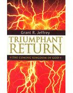 Triumphant Return (The Coming Kingdom of God)
