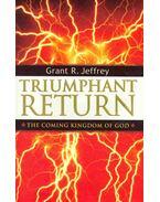 Triumphant Return (The Coming Kingdom of God)