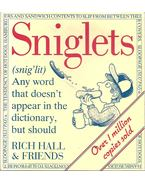 Sniglets - Any Word that Doesn't Appear in the Dictionary, but Should