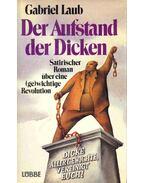 Der Aufstand der Dicken (Satirischer Roman über eine (Ge)Wichtige Revolution