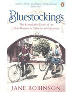 Bluestockings - The Remarkable Story of the First Women to Fight for an Education