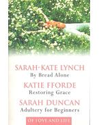 By Bread Alone , Restoring Grace , Adultery for Beginners