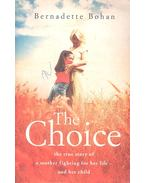 Choice - The True Story of a Mother Fighting for Her Life, and Her Child