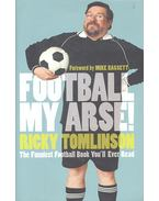 Football My Arse!