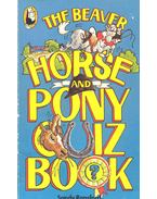 The Beaver Horse and Pony Quiz Book