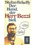 Der Hund, der Herr Bozzi hiess