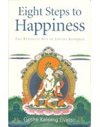 Eight Steps to Happiness - The Buddhist Way of Loving Kindness