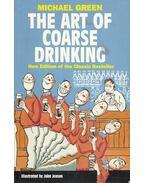 The Art of Coarse Drinking