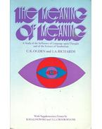 The Meaning of Meaning - A Study of Influence of Language upon Thought and of the Science of Symbolism