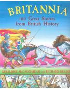 BRITANNIA - 100 Great Stories from British History