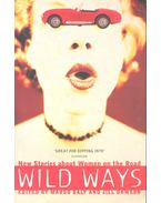 Wild Ways - New Stories about Women on the Road