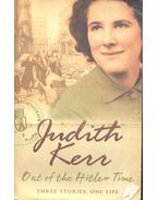 Out of the Hitler Time - Three Stories, One Life - When Hitler Stole Pink Rabbit;Bombs on Aunt Daity;  A Small Person Far Away