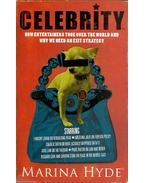 Celebrity - How Entertainers Took Over the World and Why We Need an Exit Strategy