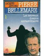 Les Nouveaux Dossiers extraordinaires de Pierre Bellemare I.
