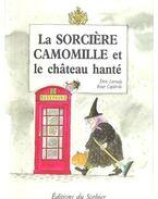 La sorciere Camomille et le chateau hanté