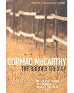 The Border Trilogy - All the Pretty Horses, The Crossing, Cities of the Plain