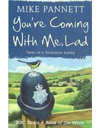 You're Coming With Me, Lad - Tales of a Yorkshire bobby